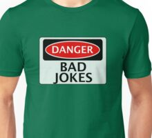 DANGER BAD JOKES, FAKE FUNNY SAFETY SIGN SIGNAGE Unisex T-Shirt