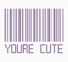 You're Cute Barcode by deathspell