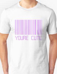 You're Cute Barcode Unisex T-Shirt