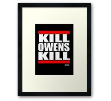 KILL OWENS KILL Framed Print