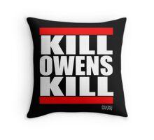 KILL OWENS KILL Throw Pillow