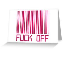 Fuck Off Barcode Greeting Card