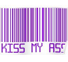 Kiss My Ass Barcode Poster