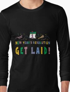 """New Year's Resolution """"Get Laid"""" T-Shirts Long Sleeve T-Shirt"""