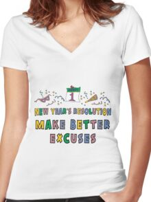 """New Year Resolution """"Make Better Excuses"""" T-Shirts Women's Fitted V-Neck T-Shirt"""