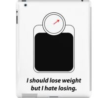 I should lose weight iPad Case/Skin