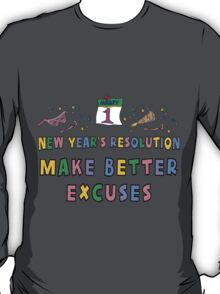 "New Years Resolution ""Eat Desert First"" T-Shirts T-Shirt"