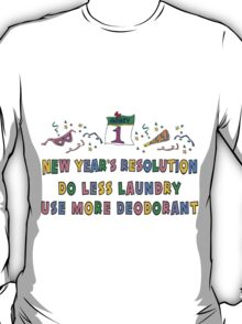 "Funny New Years Resolutions ""Do Less Laundry"" T-Shirt T-Shirt"
