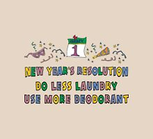 "Funny New Years Resolutions ""Do Less Laundry"" T-Shirt Unisex T-Shirt"