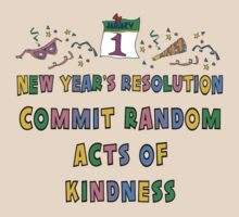 "New Years Resolution ""Commit Random Acts of Kindness"" T-Shirts by HolidayT-Shirts"
