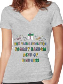 """New Years Resolution """"Commit Random Acts of Kindness"""" T-Shirts Women's Fitted V-Neck T-Shirt"""