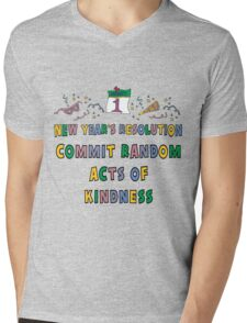 """New Years Resolution """"Commit Random Acts of Kindness"""" T-Shirts Mens V-Neck T-Shirt"""