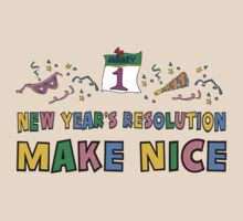 "New Year Resolution ""Make Nice"" T-Shirts by HolidayT-Shirts"