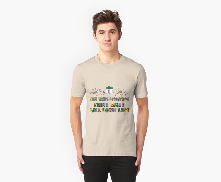 """Funny New Year's Resolution """"Drink More Fall Down Less"""" T-Shirt by HolidayT-Shirts"""