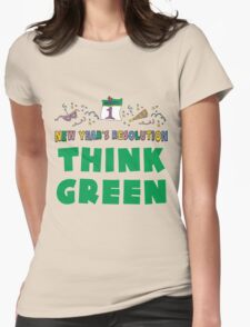 """New Year's Resolution """"Think Green"""" T-Shirts T-Shirt"""