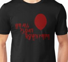 We All Float Down Here Unisex T-Shirt
