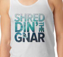 Shreddin' The Gnar | Surf Shirt Tank Top
