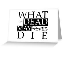 What is Dead May Never Die Greeting Card