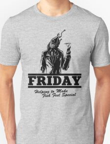 Friday Means Fish Special! T-Shirt