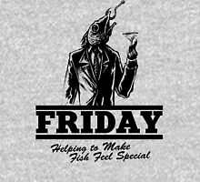 Friday Means Fish Special! Unisex T-Shirt