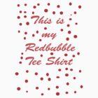 My Redbubble Tee by Virginia McGowan