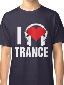 I Love Trance Music Classic T-Shirt