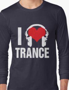 I Love Trance Music Long Sleeve T-Shirt