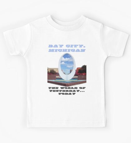 Bay City...The World of Yesterday...Today Kids Tee