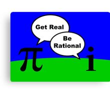Pi and imaginary number get real,be rational geek funny nerd Canvas Print
