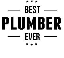 Best Plumber Ever by GiftIdea