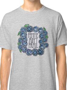 Femme ain't frail  Classic T-Shirt