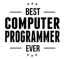 Best Computer Programmer Ever Photographic Print