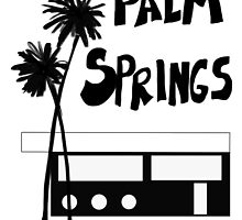 Palm Springs Vacation Travel by Jan Weiss