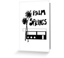 Palm Springs Vacation Travel Greeting Card