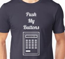 Calculator: Push My Buttons Unisex T-Shirt