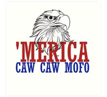CAW CAW mofo 4th of july Art Print