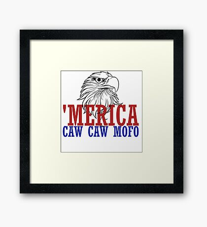 CAW CAW mofo 4th of july Framed Print