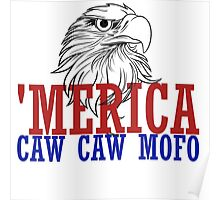 CAW CAW mofo 4th of july Poster