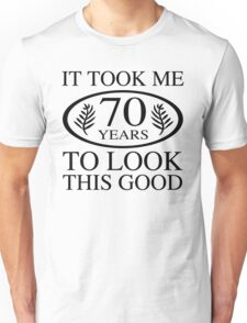 Funny 70th Birthday Unisex T-Shirt