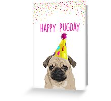 Happy Pugday! Birthday card Greeting Card