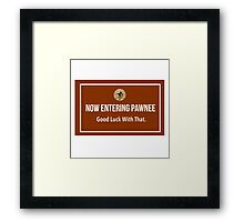 Parks and Recreation- Now Entering Pawnee Framed Print