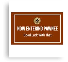 Parks and Recreation- Now Entering Pawnee Canvas Print