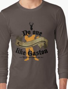 No one (BLANK) like Gaston Long Sleeve T-Shirt