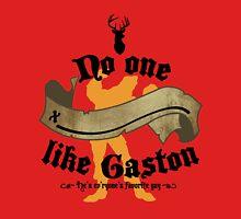 No one (BLANK) like Gaston T-Shirt