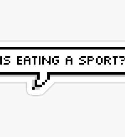 Is Eating A Sport Sticker