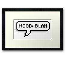 Mood: Blah Framed Print