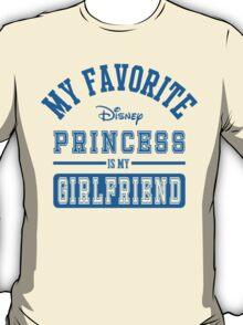 My favorite disney princess is my Girlfriend b T-Shirt