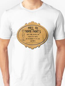 Pull Up Your Pants Unisex T-Shirt
