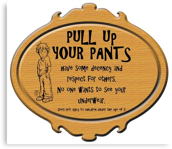 Pull Up Your Pants by ImagineThatNYC