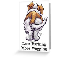 Less Barking, More Wagging Greeting Card